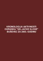 Kronologija aktivnosti Ogranka Seljačke sloge Buševec za 2003. godinu.