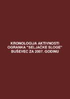Kronologija aktivnosti Ogranka Seljačke sloge Buševec za 2007. godinu.