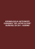 Kronologija aktivnosti Ogranka Seljačke sloge Buševec za 2011. godinu.