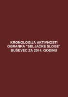 Kronologija aktivnosti Ogranka Seljačke sloge Buševec za 2014. godinu.